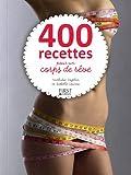 echange, troc Isabelle Lauras, Nathalie Vogtlin - 400 recettes pour un corps de rêve