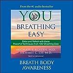 You: Breathing Easy: Breath Body Awareness | Michael F. Roizen,Mehmet C. Oz