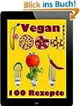 Vegan Food: 100 leckere vegane Rezept...