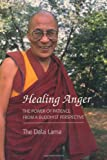 Healing Anger: The Power Of Patience From A Buddhist Perspective by Dalai Lama