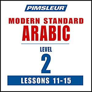Arabic (Modern Standard) Level 2 Lessons 11-15 Audiobook