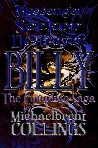 Messenger, Seeker, Destroyer: Billy, The Complete Saga (The Billy Saga) PDF