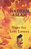 Maps for Lost Lovers Nadeem Aslam