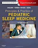 Principles and Practice of Pediatric Sleep Medicine: Expert Consult - Online and Print, 2e