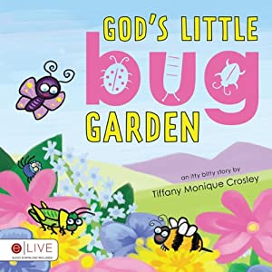 God's Little Bug Garden | [Tiffany Monique Crosley]