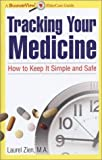 img - for Tracking Your Medicine: How to Keep It Simple and Safe by Zien, Laurel (2004) Paperback book / textbook / text book