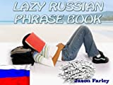 LAZY RUSSIAN PHRASE BOOK (LAZY PHRASE BOOK)
