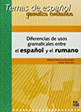 img - for Diferencias de usos gramaticales entre el espanol y el rumano / Grammatical Uses and Differences between Spanish and Romanian (Temas De Espanol: ... Contrastive Grammar) (Spanish Edition) book / textbook / text book