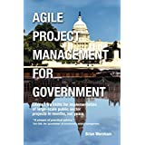 Agile Project Management for Governmentby Brian Wernham