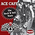 Ace Cafe: The Rock n Roll Years