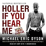 Holler If You Hear Me: Searching for Tupac Shakur | Michael Eric Dyson