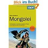 DuMont Reise-Handbuch Reiseführer Mongolei: Entdeckungsreisen im Land des Chingghis Khaan