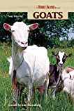 Goats: Small-scale Herding for Pleasure And Profit (Hobby Farms)