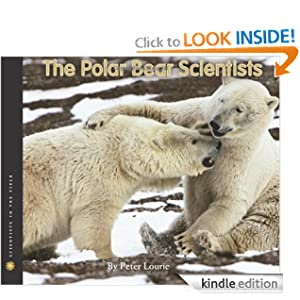 The Polar Bear Scientists (Scientists in the Field Series) Peter Lourie