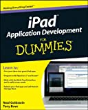 iPad Application Development For Dummies (For Dummies (Computers)) (0470584475) by Goldstein, Neal