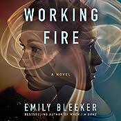 Working Fire | [Emily Bleeker]