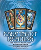 Josephine Ellershaw Easy Tarot Reading: The Process Revealed in Ten True Readings