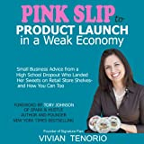 img - for Pink Slip to Product Launch in a Weak Economy: Small Business Advice from a High School Dropout Who Landed Her Sweets on Retail Store Shelves - and How You Can Too book / textbook / text book
