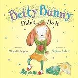 Betty Bunny Didn't Do It
