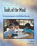 Tools of the mind :  the Vygotskian approach to early childhood education /