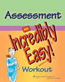 Assessment: An Incredibly Easy! Workout (Incredibly Easy! Series®) (0781783046) by Springhouse