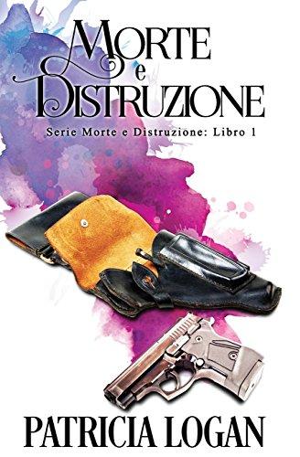 Morte E Distruzione: Volume 1
