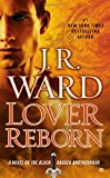 Lover Reborn: A Novel of the Black Dagger Brotherhood (0451238281) by Ward, J.R.