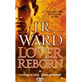 Lover Reborn: A Novel of the Black Dagger Brotherhood ~ J. R. Ward
