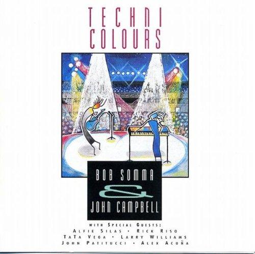 Technicolours, Bob Somma & John Campbell