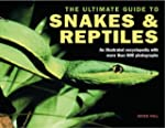 The Ultimate Guide to Snakes & Reptil...