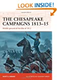 The Chesapeake Campaigns 1813-1815: Middle ground of the War of 1812