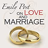Emily Post on Love and Marriage (0486497011) by Post, Emily