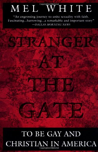 Stranger at the Gate: To Be Gay and Christian in America: Mel White: 9780452273818: Amazon.com: Books