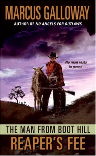 The Man From Boot Hill: Reaper's Fee, Marcus Galloway