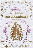 Princesses - Disney: 100 coloriages anti-stress