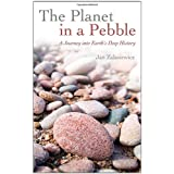 The Planet in a Pebble: A journey into Earth's deep historyby Jan Zalasiewicz