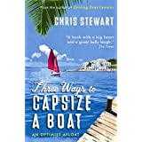 Three Ways to Capsize a Boat: An Optimist Afloatby Chris Stewart