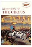 img - for Great Days of the Circus (American Heritage Junior Library) book / textbook / text book
