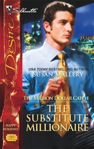 The Substitute Millionaire (The Million Dollar Catch series) (Silhouette Desire)