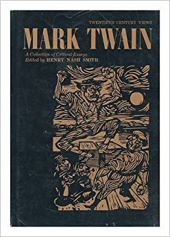 critical essays of mark twain By studying mark twain's novel, huckleberry finn review the literary critical essays on huckleberry finn that students will use in activity 2 below.