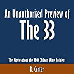 An Unauthorized Preview of 'The 33': The Movie About the 2010 Chilean Mine Accident   D. Carter