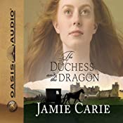 The Duchess and the Dragon | [Jamie Carie]