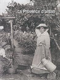 La Provence d\'Antan par Anne-laure Rauch