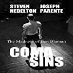 Coma Sins: The Madness of Ben Bluman | Steven Nedelton,Joseph Parente