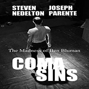 Coma Sins: The Madness of Ben Bluman   [Steven Nedelton, Joseph Parente]
