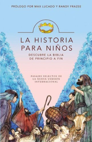 La Historia para ni os: Descubre la Biblia de principio a fin (Spanish Edition)