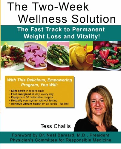 The Two-Week Wellness Solution: The Fast Track to Permanent Weight Loss and Vitality!