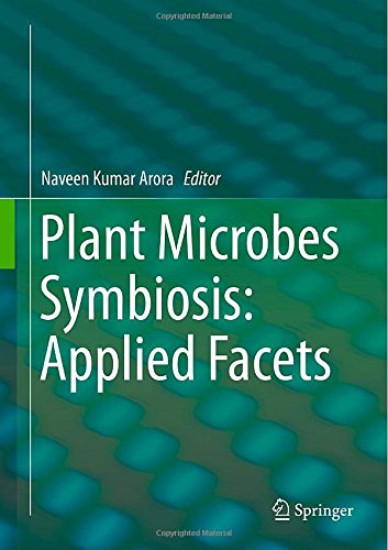 Plant Microbes Symbiosis: Applied Facets PDF