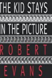 The Kid Stays in the Picture (0786860596) by Robert Evans