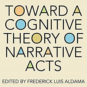 Toward a Cognitive Theory of Narrative Acts Audiobook